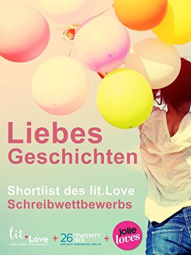 LiebesGeschichten: Shortlist des lit.Love Schreibwettbewerbs