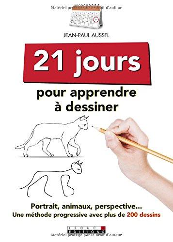 21 jours pour apprendre à dessiner par Jean-Paul Aussel