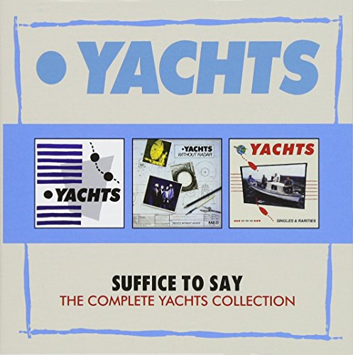SUFFICE TO SAY: THE COMPLETE YACHTS COLLECTION (3CD BOX SET)