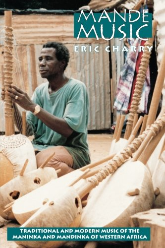 Mande Music: Traditional and Modern Music of the Maninka and Mandinka of Western Africa (Chicago Studies in Ethnomusicology)