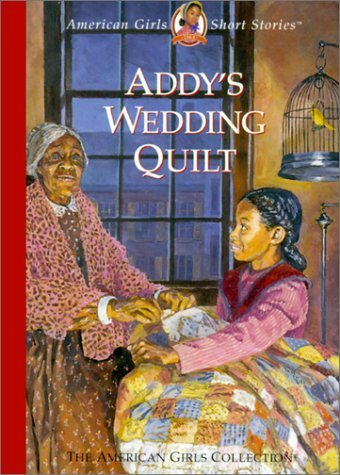 Addy's Wedding Quilt (American Girls Short Stories) by Connie Rose Porter (2001-03-04)