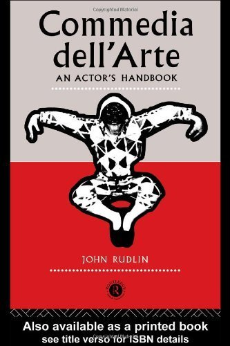 Commedia Dell'Arte: An Actor's Handbook: A Handbook by Rudlin. John ( 1994 ) Paperback