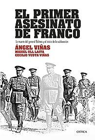 El primer asesinato de Franco: La muerte del general Balmes y el inicio de la sublevación par Ángel Viñas
