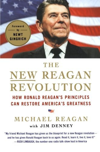 The New Reagan Revolution: How Ronald Reagan's Principles Can Restore America's Greatness by Michael Reagan (2012-01-31)