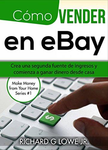 Cómo vender en eBay: Crea una segunda fuente de ingresos y ...