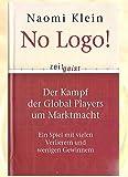 NO LOGO! ZEITGEIST - Der Kampf der Global Players um Marktmacht - Ein Spiel mit vielen Verlierern und wenigen Gewinnern