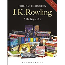 J.K. Rowling: A Bibliography: Updated Edition