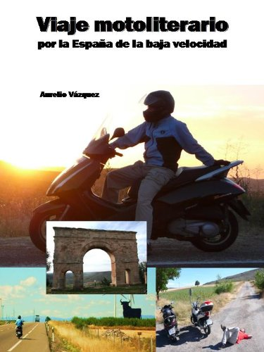 Viaje motoliterario por la España de la baja velocidad por Aurelio Vázquez