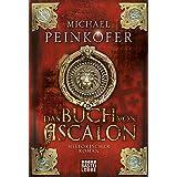 Das Buch von Ascalon: Historischer Roman (Klassiker. Historischer Roman. Bastei Lübbe Taschenbücher)