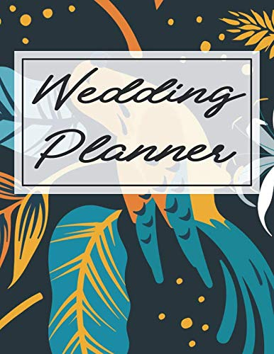 Wedding Planner: Wedding Planner & Organizer Notebook / Journal / Checklist  / Guest List Book with Nature Theme (8 5 x 11 Inches - 120 Pages)