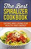 The Best Spiralizer Cookbook
