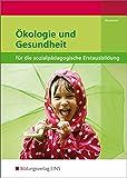 Ökologie und Gesundheit: für die sozialpädagogische Erstausbildung: Schülerband