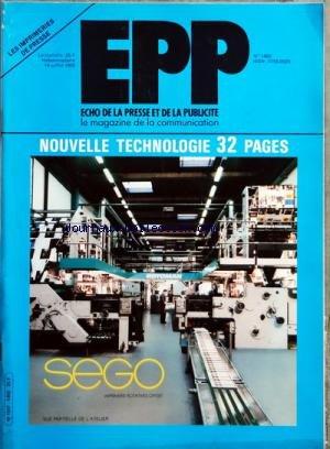 ECHO DE LA PRESSE ET DE LA PUBLICITE (L') [No 1460] du 14/07/1986 - SOMMAIRE - DOSSIER LES IMPRIMERIES DE PRESSE ET DE PERIODIQUES - L'AGENCE FRANCE-PRESSE A LA DERIVE - LE FIGARO DEPUIS SON RACHAT PAR HERSANT - LA LOI SUR LA LIBERTE DE COMMUNICATION AU SENAT - PRESENTATION DU PROJET DE LA 7 - DEUXIEME FESTIVAL DE L'ENFANT ET DE LA PUBLICITE - LA PAROLE AUX ANNONCEURS ERNST MARQUARDT PDG DE SWATCH INTERNATIONAL - PRESSE - 320 MF DE BENEFICE POUR LE GROUPE GRUENER UND JAHR - MODIFICATIONS AU SEI par Collectif