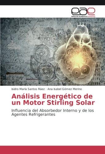 Análisis Energético de un Motor Stirling Solar: Influencia del Absorbedor Interno y de los Agentes Refrigerantes