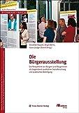 Die Bürgerausstellung: Die Perspektive von Bürgern und Bürgerinnen als Gegenstand qualitativer Sozialforschung und praktischer Beteiligung (Blickwechsel, Band 10)