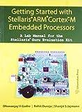 STELLARIS ARM CORTEX-M: A LAB MANUAL [Paperback] by DHANANJAY V GADRE ET AL [Paperback] [Jan 01, 2017] Orient Blackswan [Paperback] [Jan 01, 2017] Orient Blackswan