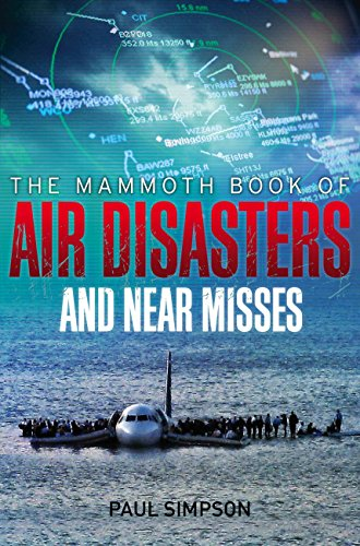 The Mammoth Book of Air Disasters and Near Misses (Mammoth Books 429) (English Edition) (Air Simpson)