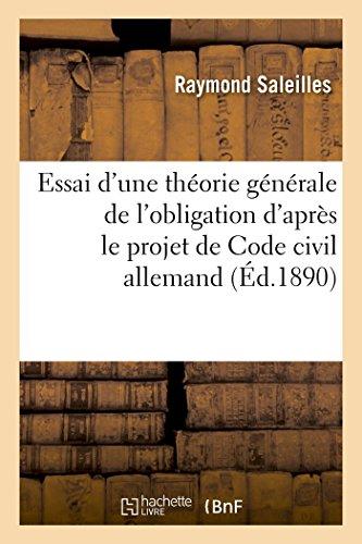 Essai d'une théorie générale de l'obligation d'après le projet de Code civil allemand par Raymond Saleilles