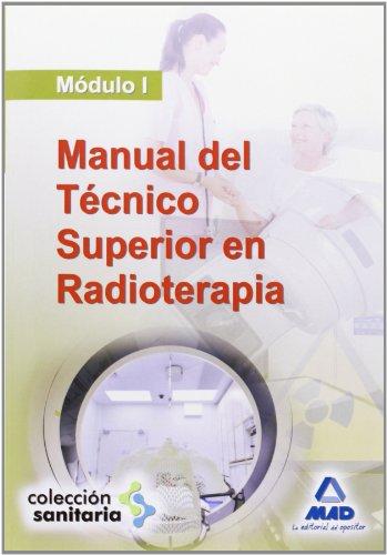 Manual Del Técnico Superior En Radioterapia. Módulo I (Sanitaria (mad))