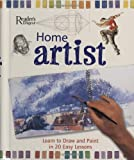 Home Artist: Learn to Draw and Paint in 20 Easy Lessons (Readers Digest)
