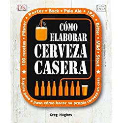 Cómo Elaborar Cerveza Casera (Tecnología vinícola y alimentaria)