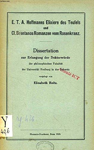 E. T. A. HOFFMANNS ELIXIERE DES TEUFELS UND Cl. BRENTANOS ROMANZEN VOM ROSENKRANZ (DISSERTATION)