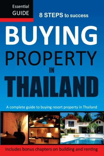 Buying Property in Thailand: Essential Guide (Estate Real Essentials Economics)