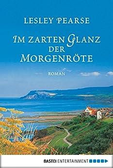Im zarten Glanz der Morgenröte: Roman (Allgemeine Reihe. Bastei Lübbe Taschenbücher)
