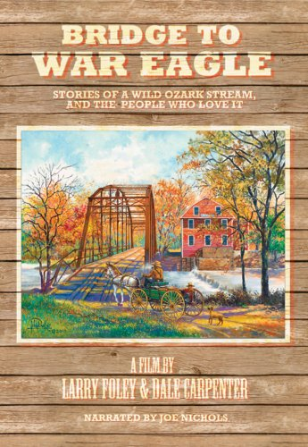 Bridge to War Eagle: Stories of a Wild Ozark Stream, and the People Who Love It (Ga State University)
