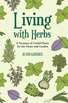 Living with Herbs: A Treasury of Useful Plants for the Home and Garden (Second Edition) par [Gardner, Jo Ann]