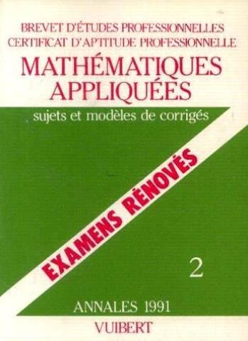 BEP et CAP rénovés, mathématiques appliquées : sujets et modèles de corrigés