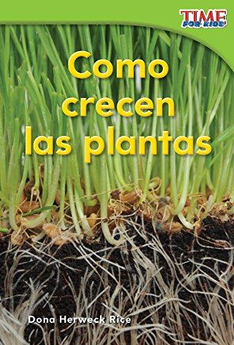 Como Crecen Las Plantas (How Plants Grow) (Spanish Version) (Emergent) (Time for Kids Nonfiction Readers)