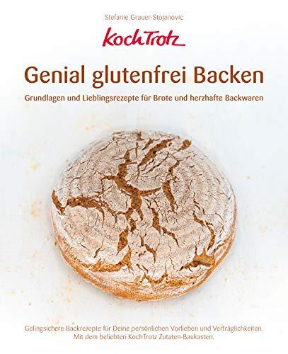KochTrotz - Genial glutenfrei Backen: Grundlagen und Lieblingsrezepte für Brote und herzhafte Backwaren (KochTrotz Kochbuch) - Vegan Brot Backen
