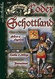 Karfunkel Codex Nr. 5: Schottland: Clans & Tartans - Helden & Legenden - Mythisches & Typisches - Castles & Abbeys. Schnittmuster - Reenactment - Touristische Tips