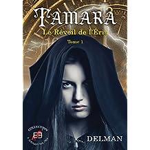 Tamara: Le réveil de l'éris Tome 1