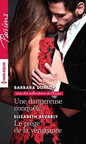 Une dangereuse conquête - Le piège de la vengeance (Passions)