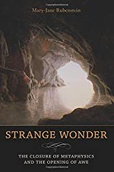 Strange Wonder: The Closure of Metaphysics and the Opening of Awe (Insurrections: Critical Studies in Religion, Politics, and Culture) by Mary-Jane Rubenstein (2010-11-30)