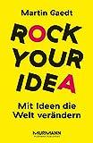 Rock Your Idea: Mit Ideen die Welt verändern