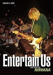 Entertain Us: The Rise of Nirvana by Gillian G. Gaar (2012-07-20)