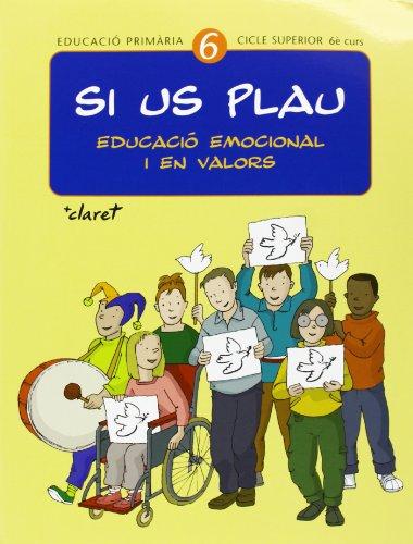Si us plau. Educació emocional i en valors: Si us plau 6. Educació emocional i en valors: Educació primària. Cicle superior, 6è curs - 9788482977430