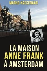 La maison Anne Frank à Amsterdam