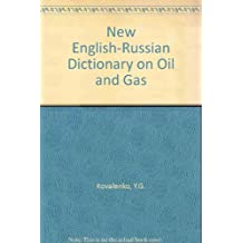 New English-Russian Dictionary on Oil and Gas