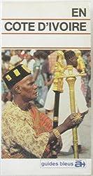 En Côte d'Ivoire (Guides bleus à...)