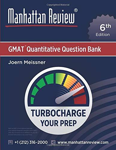 Manhattan Review GMAT Quantitative Question Bank [6th Edition]: Turbocharge your Prep (6th Edition Manhattan)