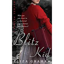Blitz Kid: Volume 1 (Rachel Pearse) by Eliza A Graham (2013-11-07)
