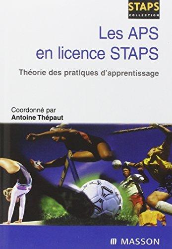 Les APS en licence STAPS: Théorie des pratiques d apprentissage by Antoine Thépaut (2004-08-19)