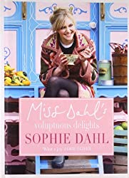 Miss Dahl's Voluptuous Delights by Dahl, Sophie (March 4, 2010) Hardcover