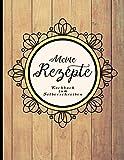 Meine Rezepte: Kochbuch zum Selberschreiben (Kulinarische Geschenkideen, Band 1)