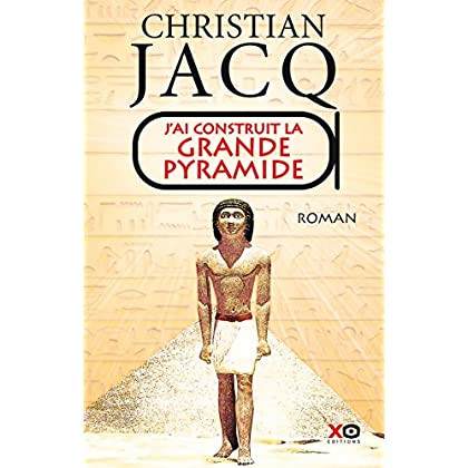 J'ai construit la Grande Pyramide (Hors collection)