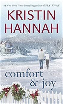 Comfort & Joy: A Novel von [Hannah, Kristin]